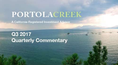 Portola Creek Q3 2017 Quarterly Commentary