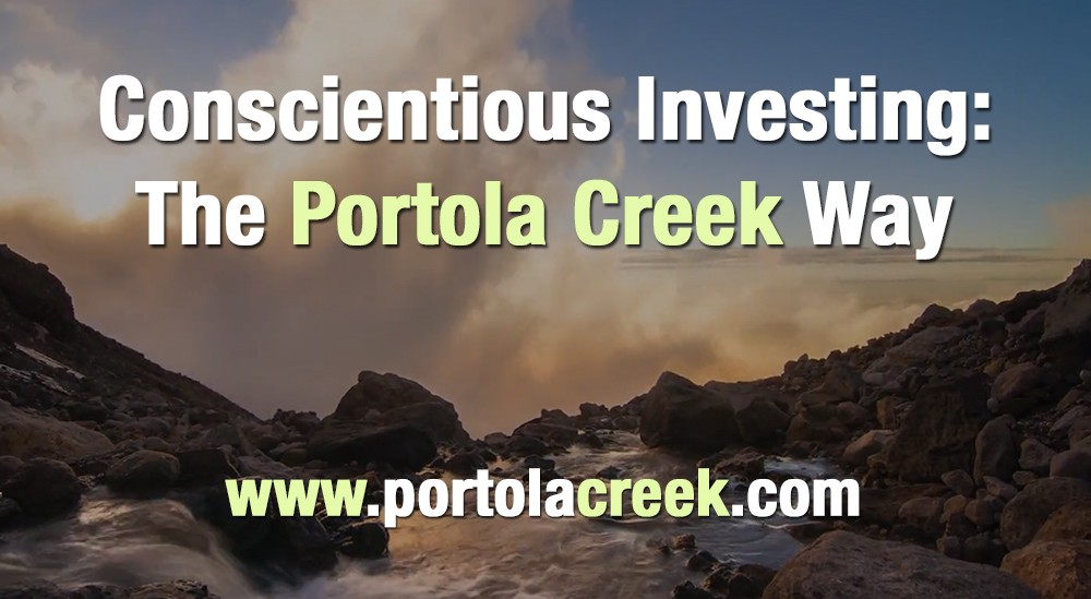 Values-based Investing Management in ESG companies and bonds - Portola Creek Mission statement short video
